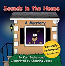Sounds in the House: A Mystery (Mini-mysteries for Minors Book 1)