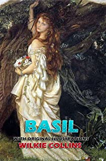 BASIL (Unabridged): Classic Book by Wilkie Collins with Original Illustration Classic Novel, Unabridged Classic Edition (E...