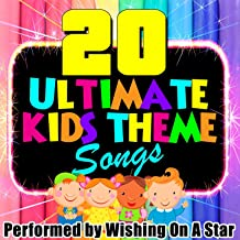 20 Ultimate Kids Theme Songs