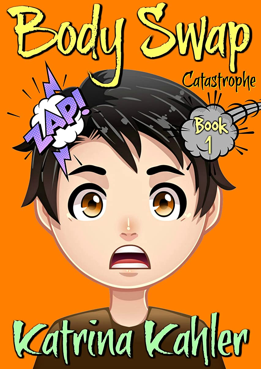 宿る卑しい狐Books for Kids 9-12: BODY SWAP: Catastrophe!!! (A very funny book for boys and girls) (English Edition)