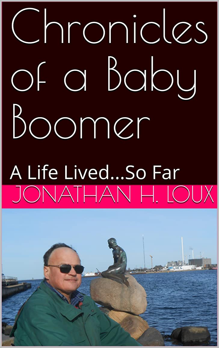 染色引数一般化するChronicles of a Baby Boomer: A Life Lived.So Far (English Edition)