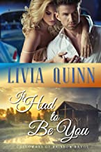 It Had to Be You: A small town romantic suspense (Calloways of Rainbow Bayou Book 6)