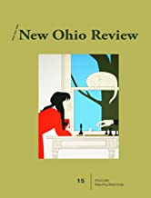 New Ohio Review Issue #15: Beguilling Beginnings