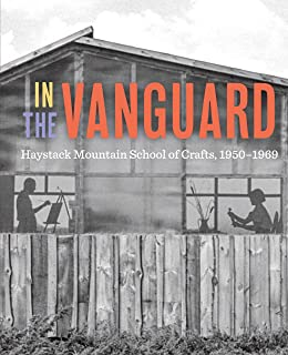 In the Vanguard: Haystack Mountain School of Crafts, 1950-1969