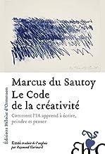 Le Code de la créativité (French Edition)