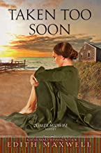 Taken Too Soon (Quaker Midwife Mysteries Book 6)