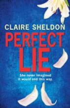 Perfect Lie: A gripping new debut crime thriller with twists you won't see coming! (Lisa Carter Files Book 1)