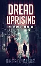 Dread Uprising (Ash Angels Book 1)