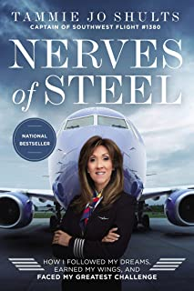 Nerves of Steel: How I Followed My Dreams, Earned My Wings,
