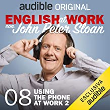 Using the phone at work 2: English at work con John Peter Sloan 8