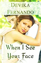 When I See Your Face: A Second Chance Sweet Romance