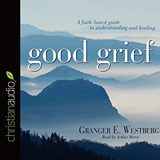 Good Grief: Turning the Showers of Disappointment and Pain into Sunshine