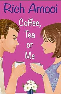 Coffee, Tea or Me