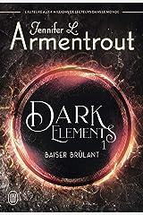 Dark Elements (Tome 1) - Baiser brûlant Format Kindle