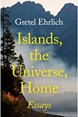 Islands, the Universe, Home: Essays Kindle Edition