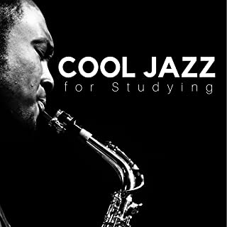 Cool Jazz for Studying, Relaxing Jazz Music, Background Chill Out Music, Music For Relax,Study,Work