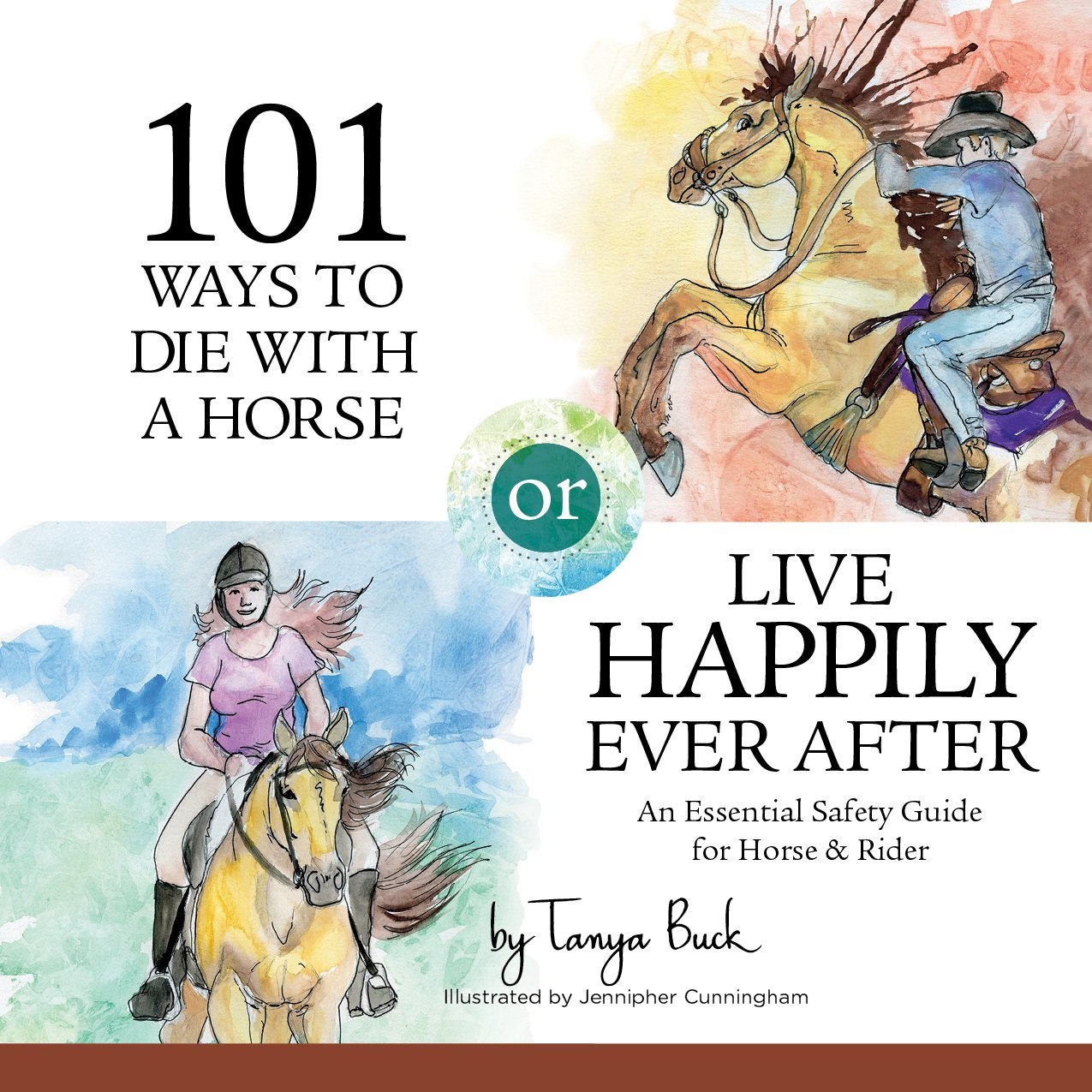 101 Ways to Die with a Horse or Live Happily Ever After: An Essential Safety Guide for Horse & Rider (English Edition)