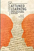 Attuned Learning: Rabbinic Texts on Habits of the Heart in Learning Interactions (Jewish Identities in Post-Modern Society)