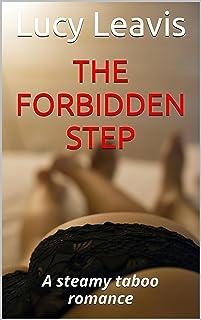 The Forbidden Step: A Steamy Taboo Romance