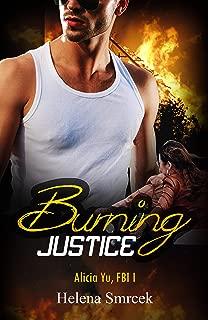 Burning Justice Romantic Suspense Series: Alicia Yu, FBI  Book I Inspirational Romantic Suspense Series (Alicia Yu, FBI, 1)