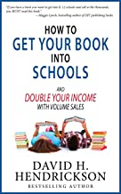 How to Get Your Book Into Schools and Double Your Income With Volume Sales