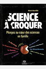 Science à croquer : Plongez au coeur des sciences en famille Capa comum