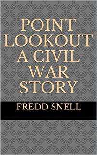 POINT LOOKOUT A Civil War Story