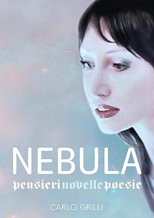 Nebula: Pensieri, novelle e poesie