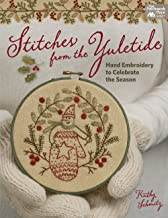 Stitches from the Yuletide: Hand Embroidery to Celebrate the Season