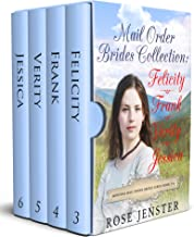 Mail Order Brides Collection Boxed Set: Felicity, Frank, Verity and Jessica, Books 3-6 (Montana Mail Order Brides Series)