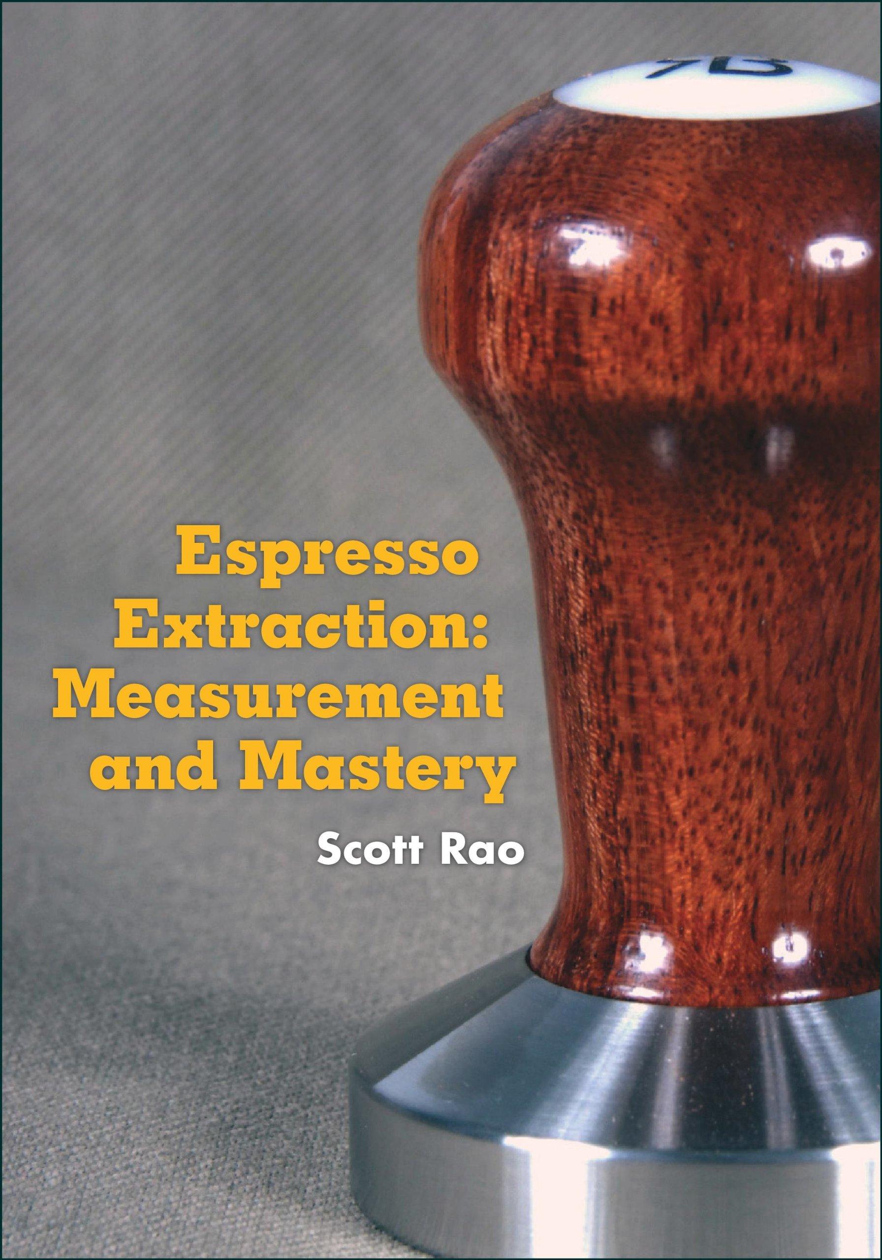 Espresso Extraction Measurement Scott Rao ebook