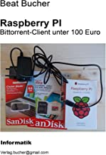 Raspberry Pi - Bittorrent-Client unter 100 Euro (German Edition)