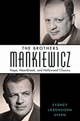 The Brothers Mankiewicz: Hope, Heartbreak, and Hollywood Classics (Hollywood Legends) Kindle Edition