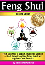 Feng Shui: From Beginner to Expert, Illustrated Version ~ Start Using Feng Shui Today to Attract Happiness and Success ( Feng Shui `Bagua` Map, Feng Shui Colors, Feng Shui Tips )