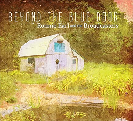 Ronnie Earl and The Broadcasters - Beyond The Blue Door (2019) LEAK ALBUM