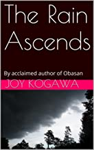 The Rain Ascends: By acclaimed author of Obasan