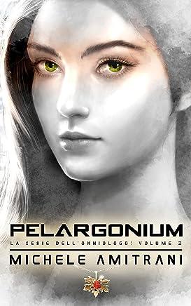 Pelargonium (La Serie dellOnniologo Vol. 2)