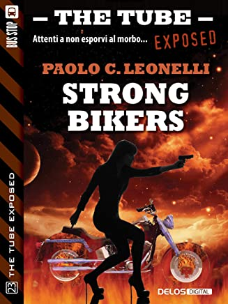 Strong Bikers (The Tube Exposed)