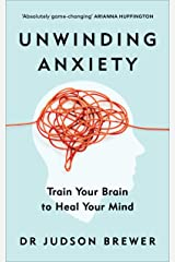 Unwinding Anxiety: Train Your Brain to Heal Your Mind (English Edition) Format Kindle