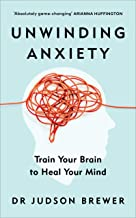 Unwinding Anxiety: Train Your Brain to Heal Your Mind (English Edition)