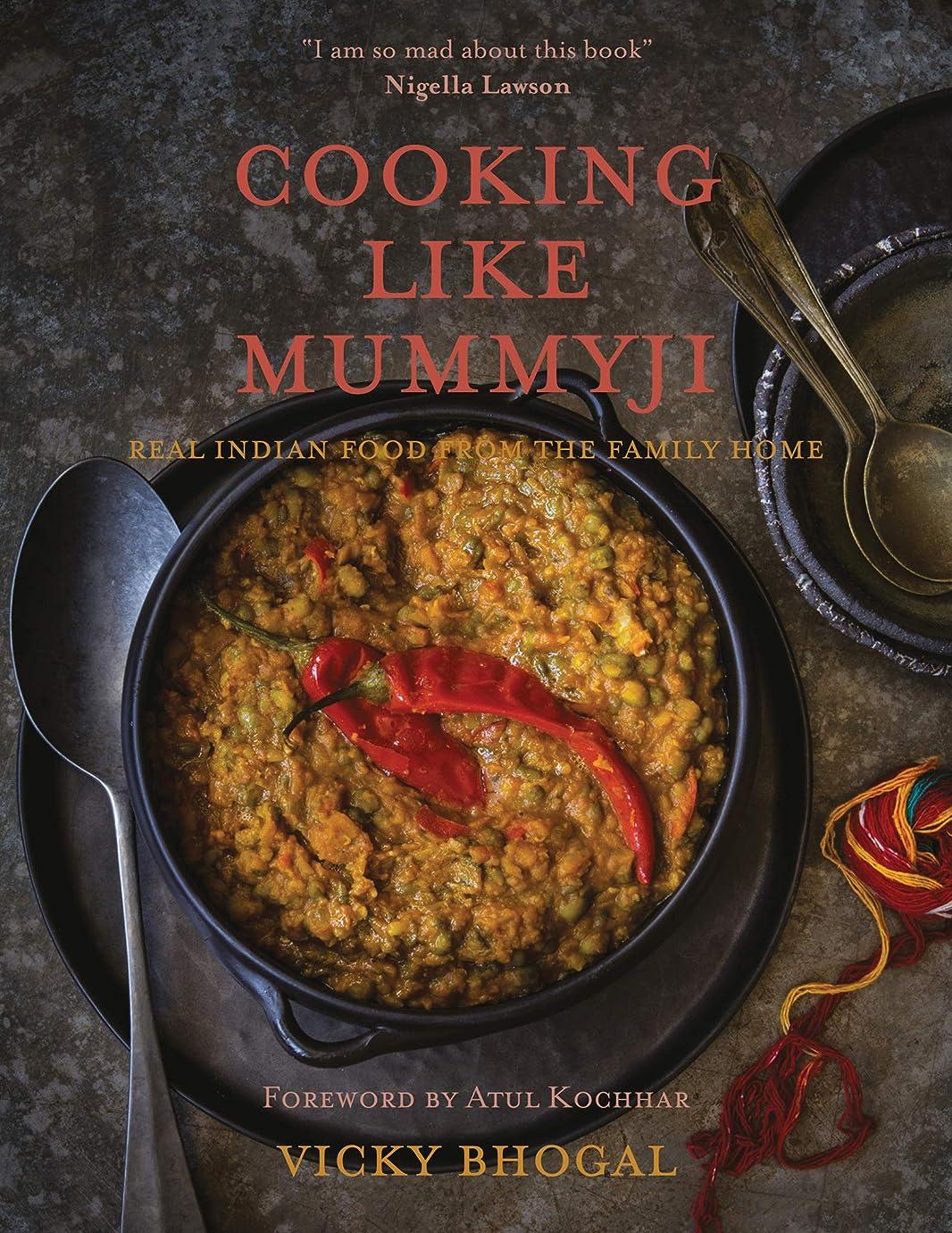マインドフルと組むアカウントCooking Like Mummyji: Real Indian Food from the Family Home (English Edition)