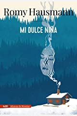 Mi dulce niña (AdN) (AdN Alianza de Novelas) (Spanish Edition) Formato Kindle