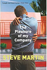 The Pleasure of my Company: 'An immensely entertaining, laugh-out-loud funny read' Kindle Edition