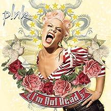 I'm Not Dead [Audio CD] Pink