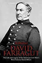 Admiral David Farragut: The Life and Legacy of the American Civil War's Most Famous Naval Officer (English Edition)
