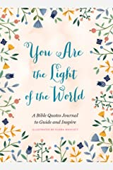You Are the Light of the World: A Bible Quotes Journal to Guide and Inspire Paperback