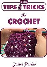 105 Tips & Tricks for Crochet