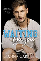 Waiting For You (Bragan University Series Book 5) Kindle Edition