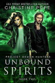 Unbound Spirits (Project Demon Hunters Book 2)