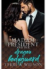 Madam President and Her Dragon Bodyguard Kindle Edition